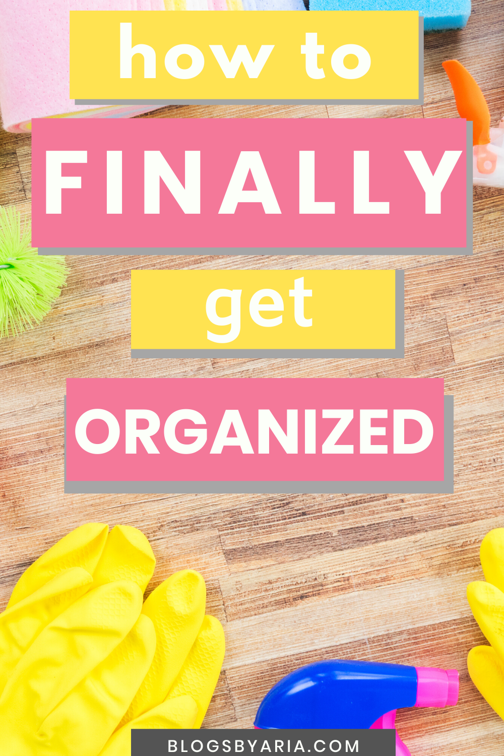 how to finally get organized