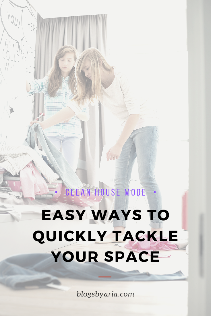 Clean House Mode easy ways to quickly tackle your space
