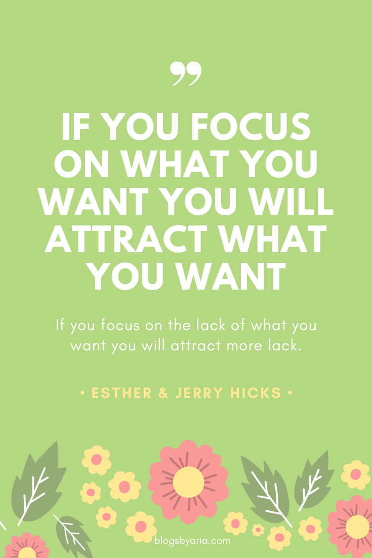 focus on what you want to attract what you want