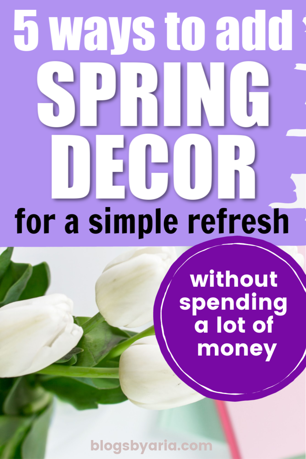 5 ways to add spring decor without spending a lot of money