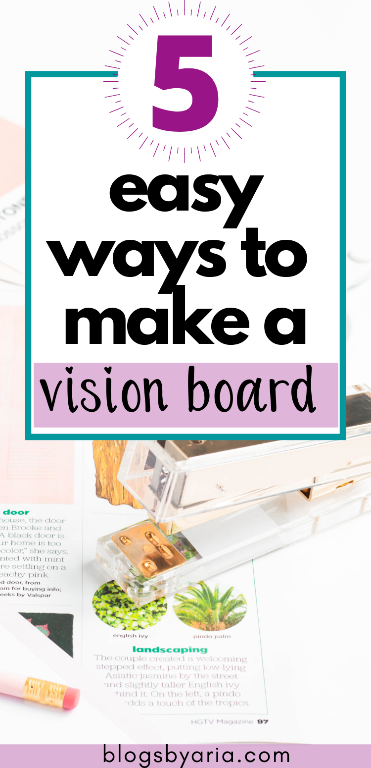 5 easy ways to make a vision board