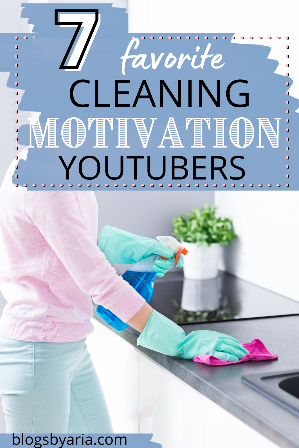woman wiping kitchen counters favorite cleaning motivation youtubers